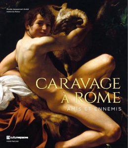 Catalogue de l'exposition Caravage à Rome. Amis et ennemis, éd. Mercator