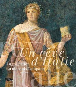 Catalogue d'exposition Un rêve d'Italie ; la collection du marquis Campana , éd. Liénart/Louvre éditions