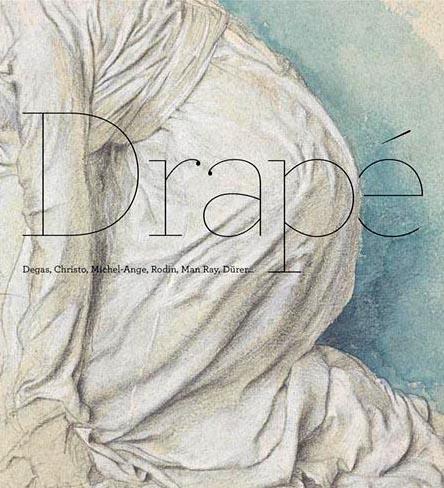 Exposition Drapé : Degas, Christo, Michel-Ange, Rodin, Man Ray, Dürer...