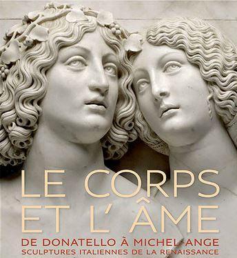 Exposition Le Corps et l'âme. De Donatello à Michel-Ange